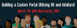 Let's Speak BO Webinar: Building a Custom Portal Utilizing BusinessObjects and InfoBurst March 7, 2017