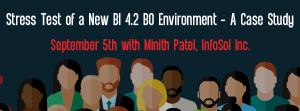 Let's Speak BO Webinar Stress Test of a New BI 4.2 Business Objects Environment – A Case Study September 5 2017
