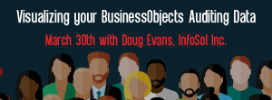 Let's Speak BO Webinar Visualizing your BusinessObjects Auditing Data May 30 2017
