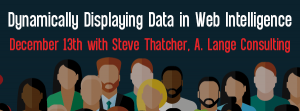 Upcoming Let's Speak BO Webinar Dynamically Displaying Data in Web Intelligence December 13 2016