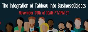 Let's Speak BO Webinar: The Integration of Tableau into BusinessObjects November 29th 2016