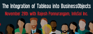 Let's Speak BO Webinar: The Integration of Tableau into BusinessObjects November 29th 2016
