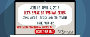 Let's Speak BO Webinar: Going Mobile – Design and Deployment using SAP BusinessObjects Web Intelligence 4.2 April 4, 2017