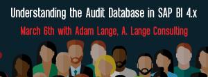 Let's Speak BO Webinar Understanding the Audit Database in SAP BI 4.x MArch 6 2018