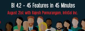 Let's Speak BO Webinar BI 4.2 – 45 features in 45 Minutes August 21 2018