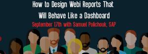 Let's Speak BO Webinar How to Design Webi Reports that will behave like a Dashboard September 17 2019