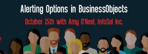 Let's Speak BO Webinar Alerting Options in BusinessObjects October 15 2019