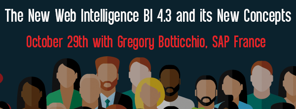 Let's Speak BO Webinar The New Web Intelligence BI 4.3 and its new concepts October 29 2019