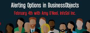 Let's Speak BO Webinar Alerting Options in BusinessObjects February 4 2020