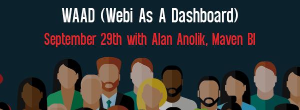 Let's Speak BO Webinar WAAD Webi As A Dashboard September 19 2020