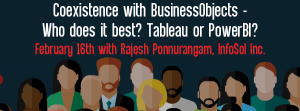 Let's Speak BO Coexistence with BusinessObjects – Who does it best? Tableau or PowerBI? February 16 2021
