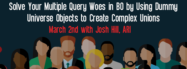 Let's Speak BO Webinar Solve Your Multiple Query Woes in BO by Using Dummy Universe Objects to Create Complex Unions March 2 2021