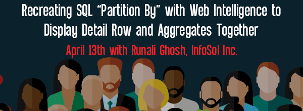 Let's Speak BO Webinar Recreating SQL Partition By with Web Intelligence to Display Detail Row and Aggregates Together April 13 2021