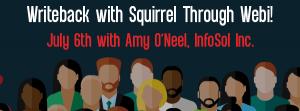 Let's Speak BO Webinar Writeback with Squirrel Through Webi July 6 2021