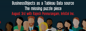 Let's Speak BO: BusinessObjects as a Tableau Data source - The missing puzzle piece August 3 2021