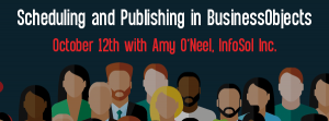 Let' Speak BO Webinar Scheduling and Publishing in BusinessObjects October 12 2021