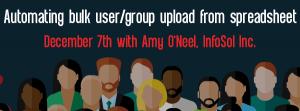 Let's Speak BO Webinar Automating bulk user group upload from spreadsheet December 7 2021